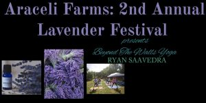 China Rose Wellness & Beyond the Walls Yoga @ Araceli Farms Lavender Festival! @ Araceli Farms